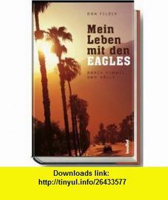 Mein Leben mit den EAGLES 1974-2001 (9783854452959) Wendy Holden , ISBN-10: 3854452950  , ISBN-13: 978-3854452959 ,  , tutorials , pdf , ebook , torrent , downloads , rapidshare , filesonic , hotfile , megaupload , fileserve