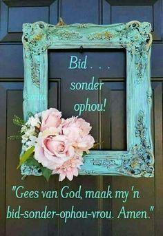 Teach Me To Pray, Inspirational Qoutes, Motivational Quotes, Afrikaans, Beautiful Words, Bible Verses, Scriptures, Worship, Amen