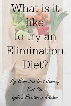 An Elimination Diet ~ What's it like and what to expect ~ Lydia's Flexitarian Kitchen