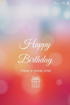Happy Birthday. Have a great one Free Happy Birthday Song, Happy Birthday Wishes For A Friend, Happy Mothers Day Wishes, Birthday Quotes For Him, Wishes For Friends, Happy Wishes, Birthday Songs, Happy Birthday Images, Inspirational Happy Birthday Quotes