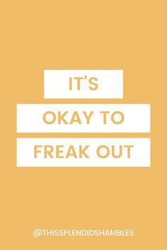 SAY IT AGAIN FOR THE PEOPLE IN THE BACK!It's 👏okay 👏to 👏freak 👏out! 👏Starting a blog takes a lot of courage, but I promise you if you work at it, it will pay off. You will find your people, you will discover your groove, you won't regret it.But it's totally okay to freak out!