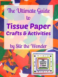 The Ultimate Guide to Tissue Paper Crafts & Activities - Stir The Wonder #kbn #tissuepaper #crafts