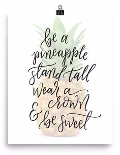 Pineapple quote, be a pineapple stand tall wear a crown and be sweet art print. Calligraphy art for your home! Museum-quality posters made on thick, durable, matte paper. Printed on archival, acid-fre Calligraphy Quotes Doodles, Calligraphy Art, Calligraphy Handwriting, Calligraphy Lessons, Penmanship, Islamic Calligraphy, Hand Lettering Quotes, Creative Lettering, Typography