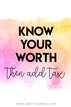 Inspirational quotes for boss babe bloggers >>> Know your worth then add tax.  via simply-amanda.com