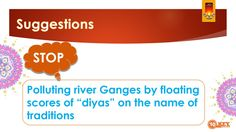 "Stop Polluting river Ganges by floating scores of ""diyas"" on the name of traditions"