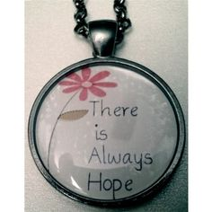 There is Always Hope Pendant with 24 inch chain