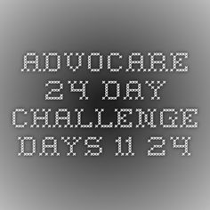 AdvoCare 24 Day Challenge Days 11-24