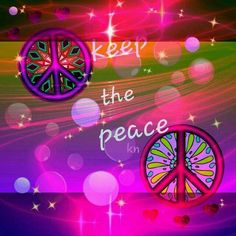 Be a Peace Keeper <3