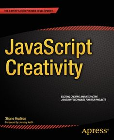 "Read ""JavaScript Creativity Exploring the Modern Capabilities of JavaScript and by Shane Hudson available from Rakuten Kobo. JavaScript Creativity teaches you how to use every feature of this versatile and powerful language in exciting and creat. Web Languages, Joomla Templates, Learn To Code, Computer Programming, Machine Learning, Web Development, This Book, Ebooks, Creativity"