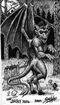 THE JERSEY DEVIL - The Jersey Devil is a legendary creature or cryptid said to inhabit the Pine Barrens of Southern New Jersey, United States. The creature is often described as a flying biped with hooves, but there are many different variations. The common description is that of a kangaroo-like creature with the head of a goat, leathery bat-like wings, horns, small arms with clawed hands, cloven hooves and a forked tail. It has been reported to move quickly and often is described as…