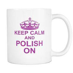 Keep Calm and Polish On | Pretty Fierce White Coffee Mug