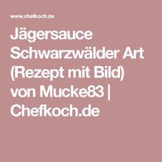 Jägersauce Schwarzwälder Art (Rezept mit Bild) von Mucke83 | Chefkoch.de