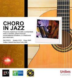 Thursday, 2 June 2016, Choro in Jazz na Unibes, São Paulo, O show começa pontualmente às 20:30 Estacionamento Conveniado: Rua Oscar Freire, 2617