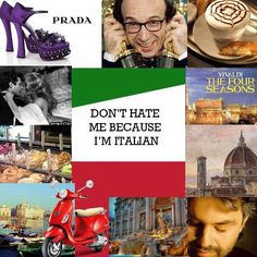 'Don't hate me because I'm Italian' …