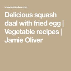 Delicious squash daal with fried egg | Vegetable recipes | Jamie Oliver