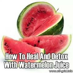 http://off-grid.info/blog/how-to-heal-and-detox-with-watermelon-juice/