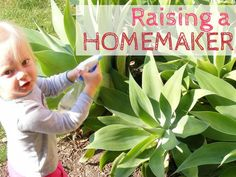 Homemaker does NOT mean just a sahm or housewife. It's so many different things. Here are some tips on raising homemakers.