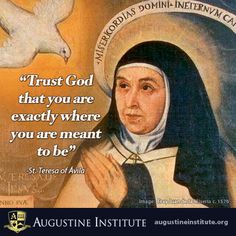 Theresa of Avila: Spanish mystic, Carmelite nun, Doctor of the Church. Feast day October Patroness of headaches. Catholic Quotes, Catholic Art, Catholic Saints, St Theresa Of Avila, Meaningful Quotes, Inspirational Quotations, Litany Of The Saints, Saint Quotes, Christian Church