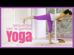 Yoga - Sequenza per le Gambe - YouTube