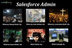 """Salesforce Admin """"What people think I do"""" Meme Business Grants, Small Business Resources, Infographics, Communication, Cloud, Nerd, Geek Stuff, Wisdom, Humor"""