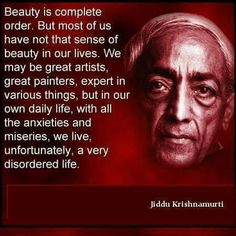 Beauty within must be maintained through patience, kindness and understanding of the world we share.