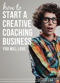 How to Start a Creative Coaching Business You Will Love // byRegina.com [for infopreneurs + independents]