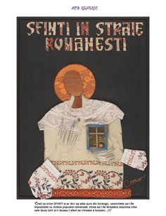 """MOTO """"I think that every Saint would like to have a silk aura, his clothes to be decorated with Romanian folk motifs, his heart to be an open window between the two worlds, and inside his holy place to have a basil perfume"""""""