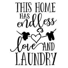 Silhouette Design Store: This Home Has Endless Love And Laundry Cricut Stencils, Cricut Vinyl, Silhouette Cameo Projects, Silhouette Design, Laundry Room Signs, Vinyl Projects, Vinyl Designs, Cricut Design, Cricket Crafts