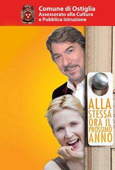 """Alla stessa ora il prossimo anno - con Marco Columbro, Gaia De Laurentiis -  giovedì 26 febbraio 2015 ore 21.00 - Teatro Nuovo """"Mario Monicelli"""" - Ostiglia (MN)"""