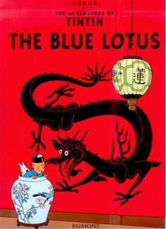 Tintin, 'The Blue Lotus', where Tintin meets his friend Chang. (By the way, I want this dragon for one of my tattoos.)