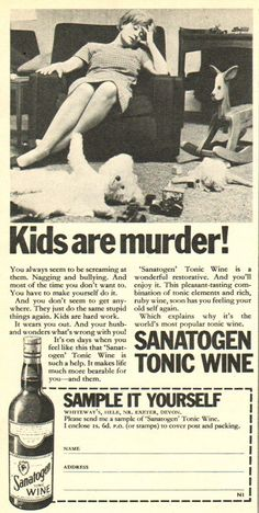 Sanatogen Tonic Wine: Kids are Murder #vintageads #Ads #vintage #PrintAd #tvads #advertising #BrandScience #influence #online #Facebook #submissions #marketing #advertising