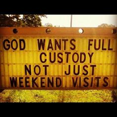 weekend funny quotes | ... not just weekend visits | Christian Funny Pictures - A time to laugh