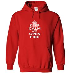 Keep calm and open fire T-Shirts, Hoodies. Get It Now ==► https://www.sunfrog.com/LifeStyle/Keep-calm-and-open-fire-4408-Red-35933111-Hoodie.html?id=41382