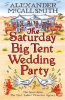 The Saturday big tent wedding party! by  Alexander McCall Smith. Fans around the world adore the bestselling No. 1 Ladies' Detective Agency series, the basis of the HBO TV show, and its proprietor Precious Ramotswe, Botswana's premier lady detective.  In this charming series, Mma  Ramotswe navigates her cases and her personal life with wisdom, and good humor.