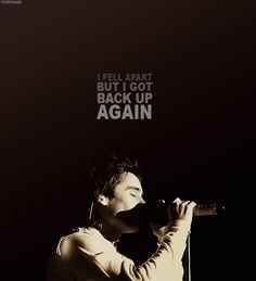 """I fell apart, but got back up again."" - 30STM ""Alibi"" lyrics ... needs to be on auto-repeat lately. So tired of falling apart."