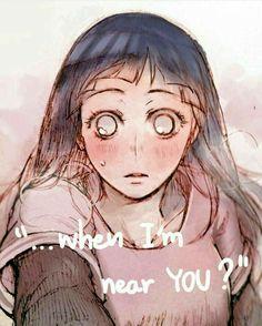 """""""... quando estou perto de você?"""" ~ NaruHina part 2"""