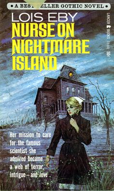 Title: Nurse on Nightmare Island Author: Lois Eby Publisher: LancerBooks Published: ( Illustrator: Lou Marchetti Gothic Books, Pulp Fiction Art, Pulp Art, Vintage Nurse, Vintage Romance, Vintage Gothic, Vintage Book Covers, Horror Books, Gothic Horror