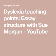 Writing an essay can be a daunting task for the dyslexic learner. Sue Morgan discusses ways you can teach your learner to break the task down to make it more. Dyslexia Teaching, Essay Structure, Essay Writing, Youtube, Youtubers, Youtube Movies