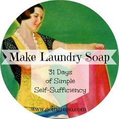 Day 23 of 31 Days of Simple Self-Sufficiency is about making soap--homemade laundry soap--the easy way.
