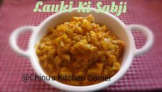 Chinu's Kitchen Corner: Lauki Ki Sabji