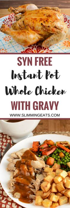 Slimming Eats Instant Pot Whole Chicken with Syn Free Gravy - gluten free, dairy free, paleo, whole30, Slimming World and Weight Watchers friendly