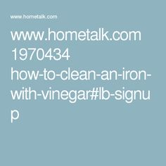 www.hometalk.com 1970434 how-to-clean-an-iron-with-vinegar#lb-signup