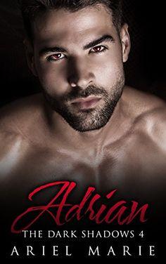 Adrian (The Dark Shadows Book 4) by Ariel Marie https://www.amazon.com/dp/B01LA4RYR6/ref=cm_sw_r_pi_dp_x_KzHaybJPK8PEH