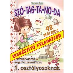 Szó-tag-ta-no-da kiegészítő feladatsor Dysgraphia, Teaching Kids, Tag, Alphabet, Study, Education, Learning, School, Cover