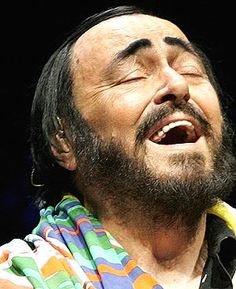"""Luciano Pavarotti. Above all, I am an opera singer. This is how people will remember me."""" . . . """"I want to reach as many people as possible with the message of music, of wonderful opera."""""""