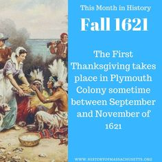 This Month in History: The First Thanksgiving takes place in Plymouth Colony sometime between September and November of 1621. #historyofmassachusettsblog #thanksgiving