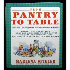 From pantry to table : creative cooking from the well-stocked kitchen by Marlena Spieler