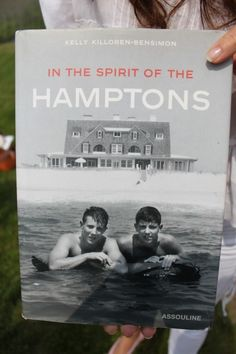 In the Spirit of the Hamptons by Kelly Bensimon. Vintage Hamptons.