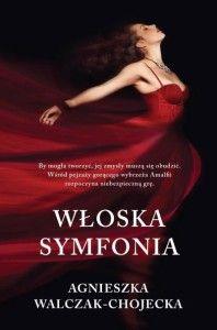 """Najnowsza książka Agnieszki Walczak-Chojeckiej pobudziła moje zmysły oraz zaskoczyła rozbudowaną warstwą muzyczną, ukazującą dość rozległą wiedzę autorki w tej materii. Jeśli lubicie powieści obyczajowe z nutką erotyzmu i romansu z pewnością """"Włoska symfonia"""" powinna zagościć na Waszych półkach."""