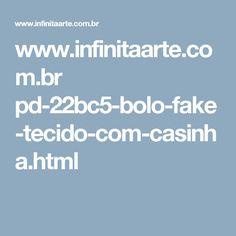 www.infinitaarte.com.br pd-22bc5-bolo-fake-tecido-com-casinha.html